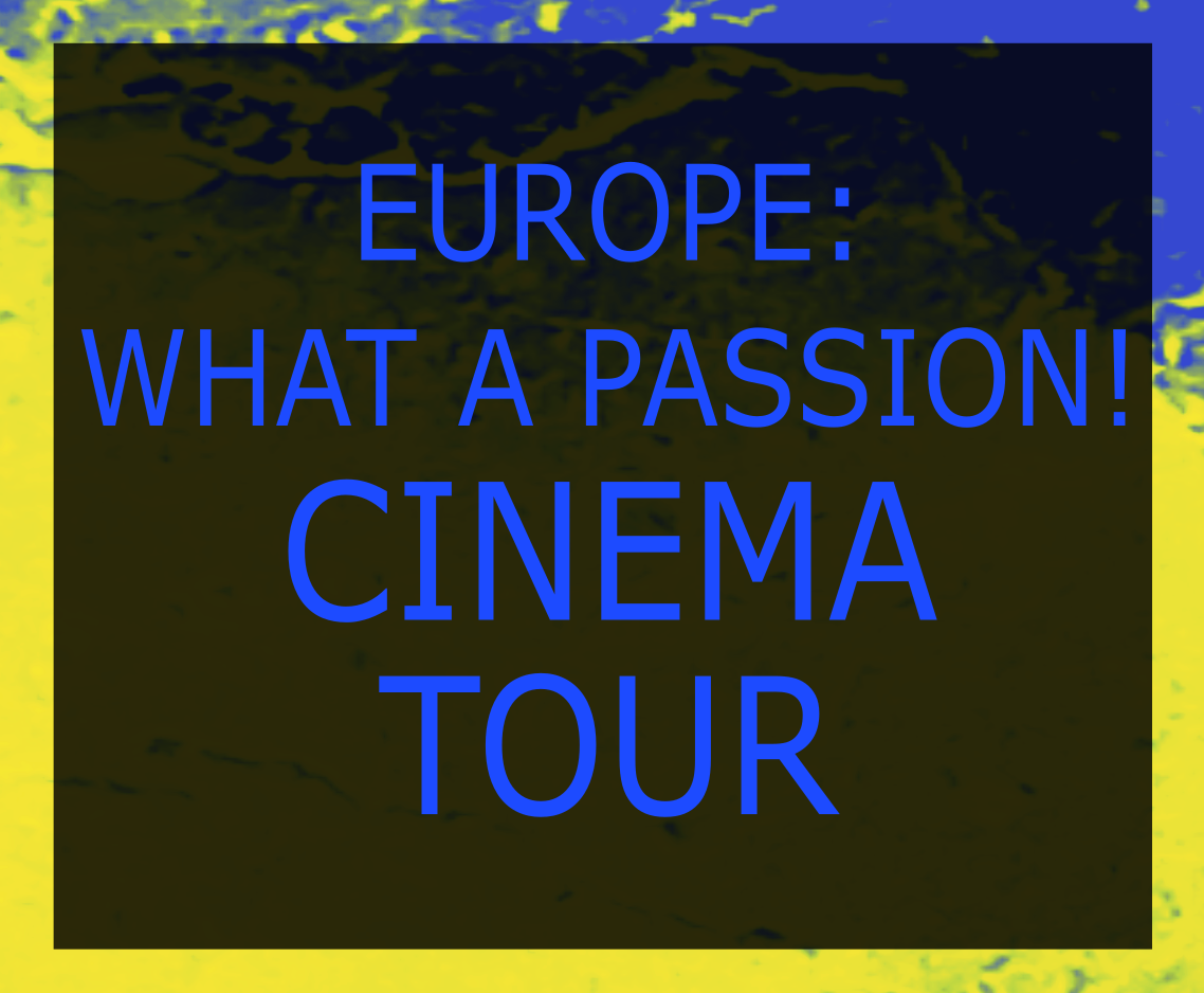 Europe whata Passion cinema tour